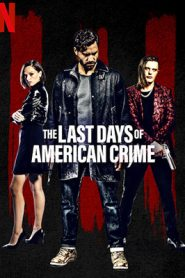 The Last Days of American Crime (2020) Google Drive – Mega & Torrent Dublado / Dual Áudio 5.1 720p 1080p MKV